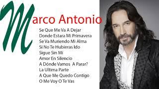 Marco Antonio Mix - Marco Antonio Grandes Exitos - Marco Antonio Sus Mejores Canciones