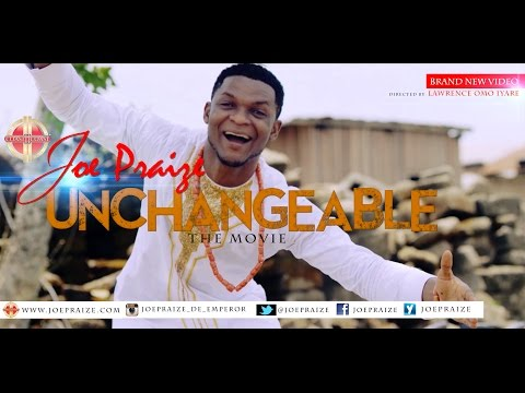 VIDEO: Joe Praize – Unchangeable Movie / Tv Series