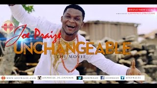 Download UNCHANGEABLE BY JOEPRAIZE { OFFICIAL } MP3 song and Music Video