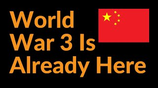 World War 3 Is Already Here (China, US)