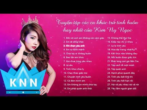 Tuyển tập ca khúc buồn hay nhất của Kim Ny Ngọc