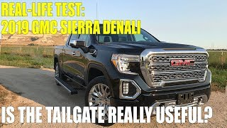 Real-Life Test: 2019 GMC Sierra Denali - Is the Tailgate Useful?