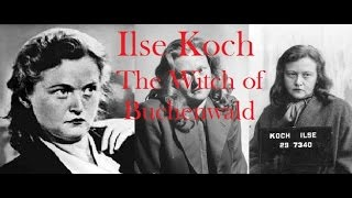 English Holocaust Project: Ilse Koch