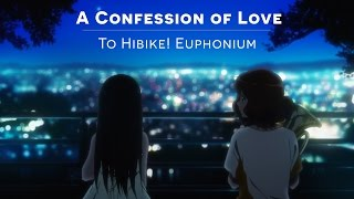 A Confession of Love - Why I love Hibike! Euphonium
