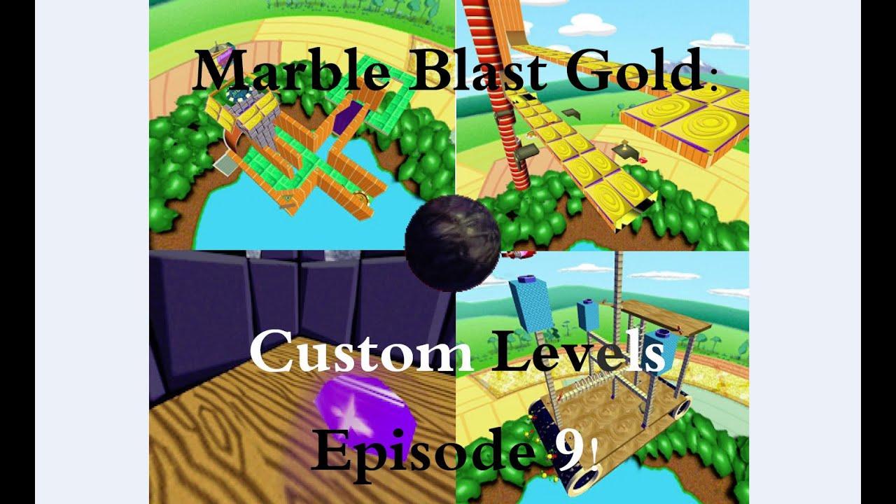 Marble Blast Gold Custom Levels Episode 9 Youtube
