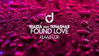 Mazza feat. Tenashar – Found Love (Klaas Edit)