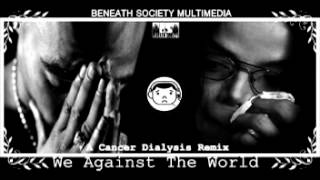 Tupac Ft. Michael Jackson We Against The World Cancer Dialysis Remix NEW 2012.mp3