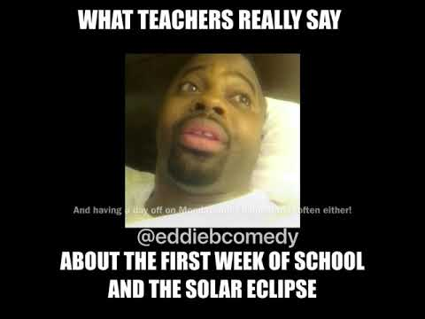 What (teachers) really say about the first week of school and the solar eclipse!