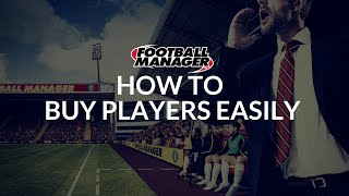 Football Manager Guide - Transfer Tips for Buying Players Easily - Part 1