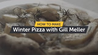 How to Make Perfect Pizza for Winter ❄️ ft. Gill Meller   Making Pizza At Home