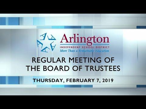 2019-02-08 Arlington ISD Regular Meeting of the Board of Trustees