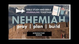 BIBLE JOURNALING & BIBLE STUDY/ NEHEMIAH SESSION ONE/ Colliding with Destiny Bible Study