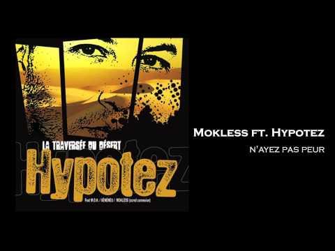Mokless feat  Hypotez - N ayez Pas Peur