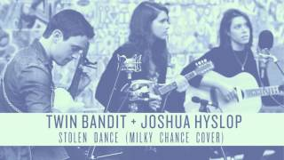 Joshua Hyslop & Twin Bandit - Stolen Dance (Milky Chance) Cover [Audio]