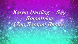 Karen Harding - Say Something (Zac Samuel Remix) [Fast Forward]