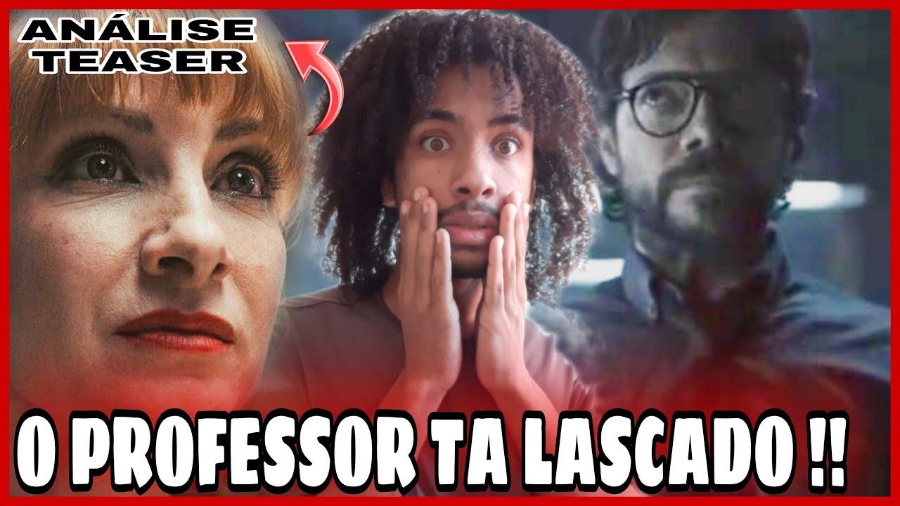 O PROFESSOR TA LASCADO! ANÁLISE  do novo TEASER  de LA CASA DE PAPEL 5° Temporada + TRAILER.