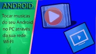 como reproduzir uma musica do android no pc wi fi