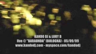 "KANDO DJ & LORY BITCH LIVE @ ""BARAONDA"" (BOLOGNA) 05/09/2009"