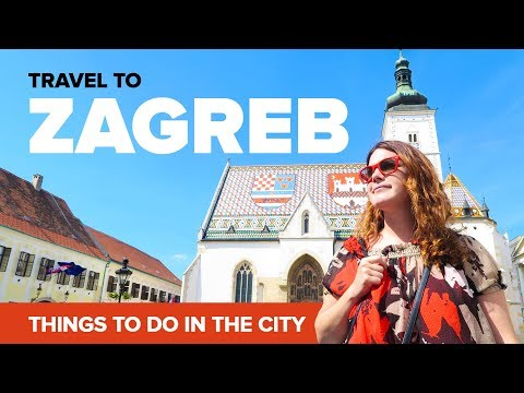 TRAVEL to ZAGREB, Croatia. Your Guide to the City.