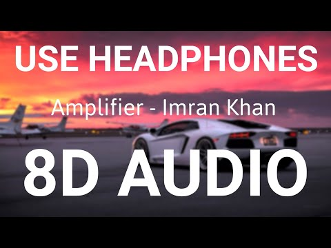 Amplifier | 8D AUDIO | Imran Khan | Bass Boosted | 8d Punjabi Songs