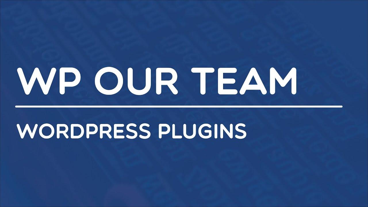 Wordpress Plugins - WP Our Team