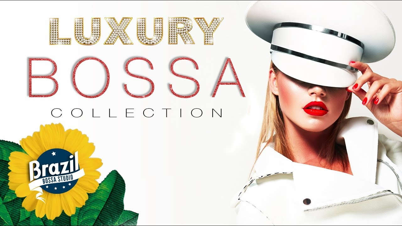 Luxury Bossa Nova Covers Elegant Background Music For Restaurants Hotels Cafes And Lounge Bars