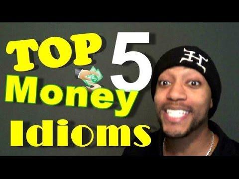 Top 5 Money Idioms