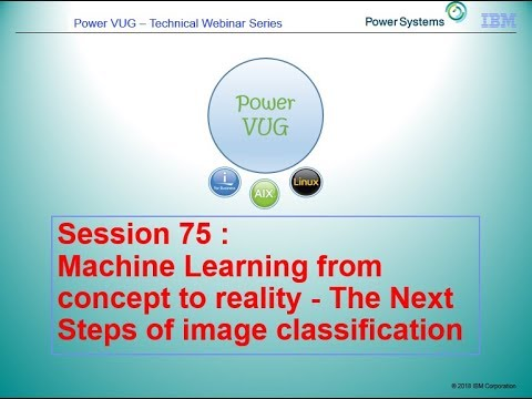 75 Machine Learning from concept to reality - The Next Steps of image classification