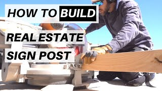 How to Build a Real Estate Sign Post from Scratch