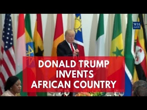 Donald Trump just made up an African country