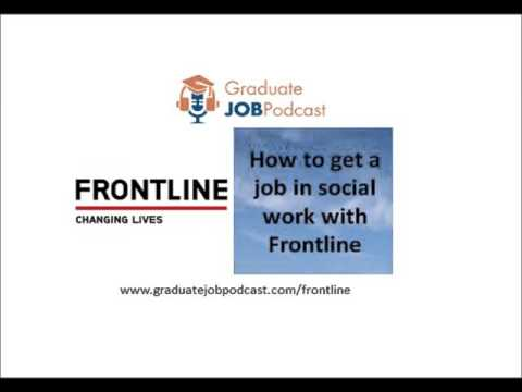 How to get a job in social work with Frontline - Graduate Jo