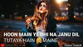 Log Kehte Hain Pagal | Female | Romantic | WhatsApp Status Video | 30 Sec | Lyrics
