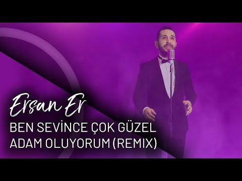 Ersan Er - Ben Sevince Çok Güzel Adam Oluyorum (Remix)