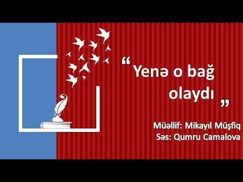Səsli Seir Mikayil Musfiq Yenə O Bag Olaydi Səs Qumru Camalova Youtube