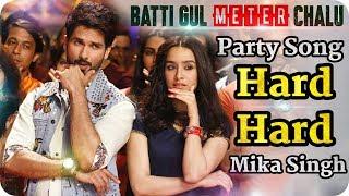 Batti Gul Meter Chalu    Party Song    Hard Hard    Shahid Kapoor    Shraddha Kapoor    Mika Singh