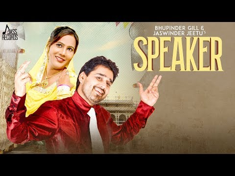 Speaker | (Full HD) | Bhupinder Gill & Jaswinder Jeetu  |  New Punjabi Songs 2018