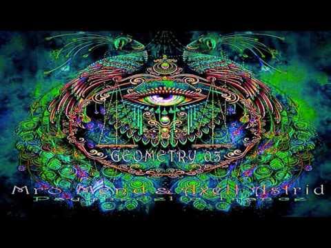 Mro Mend & Axell Astrid - GEOMETRY 03 [Progressive Psytrance Mix] ᴴᴰ