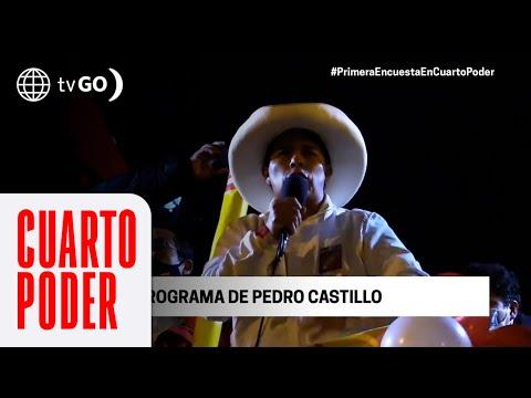 Perú Libre: El plan de Gobierno de Pedro Castillo | Cuarto Poder