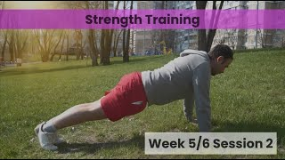 Strength - Week 5&6 Session 2