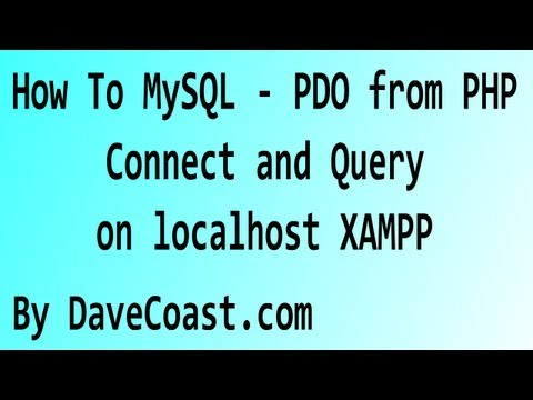 How To MySQL - PDO From PHP - Connect And Query On Localhost XAMPP -  Intro Tutorial - HD Video