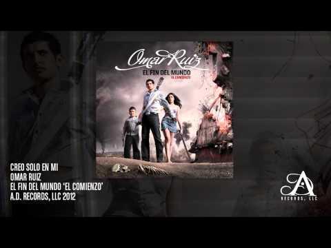 Creo Solo En Mi (Estudio 2012) - Omar Ruiz