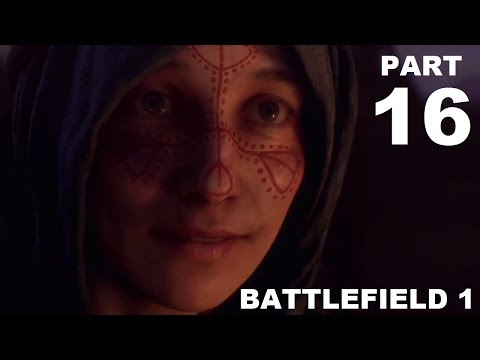 Battlefield 1 - Part 16 - Ottoman Strongholds - Weapon Depot, Village - Live Playthrough - PS4