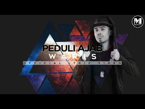 Waris - Peduli Ajab (Official Lyric Video}
