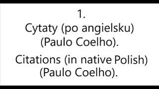 1. Cytaty (po angielsku) (Paulo Coelho) - Citations (in native Polish) (Paulo Coelho).