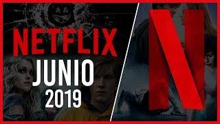 Estrenos Netflix Junio 2019 | Top Cinema