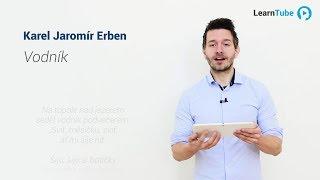 MATURITA Z ČEŠTINY - ÚSTNÍ ZKOUŠKA - LEKCE 3: Karel Jaromír Erben - Vodník - Tomáš Ficza 💙 LearnTube