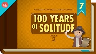 100 Years of Solitude Part 2: Crash Course Literature 307