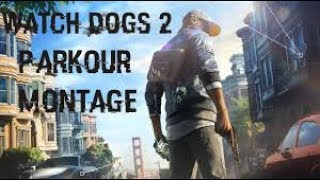 Watch Dogs 2 | Parkour Montage |Co-Op