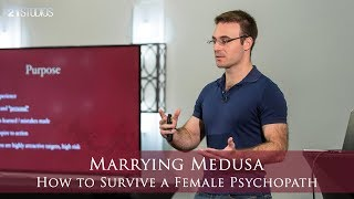 Marrying Medusa: How to Survive a Female Psychopath | Anthony Dream Johnson | Full Length HD