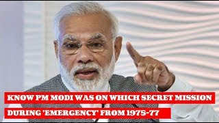 Know PM Modi was on which secret mission during 'Emergency'